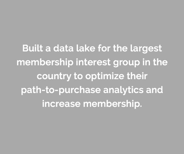 Caserta built a data lake for the largest membership interest group in the country to optimize their path-to-purchase analytics and increase membership.