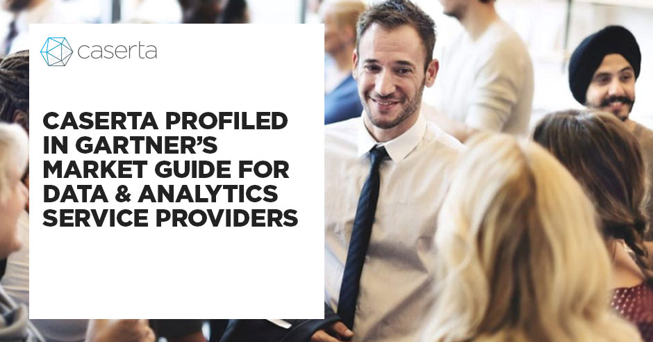 caserta profiled in gartner's market guide for data and analytics service providers
