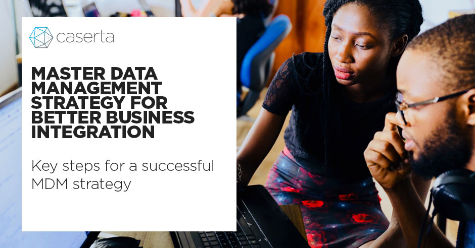 master data management mdm strategy for better business integration